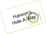 Hanson&#39s Hide-A-Way: $40 certificate for just $20!!!